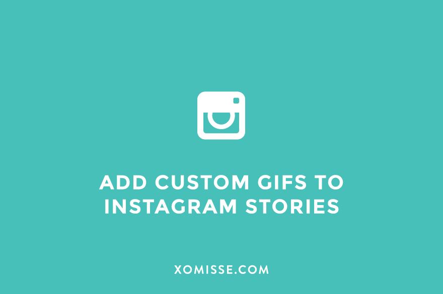 How to add custom GIFs to Instagram Stories