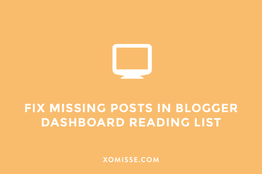 How to fix missing posts and images in Blogger Dashboard Reading List