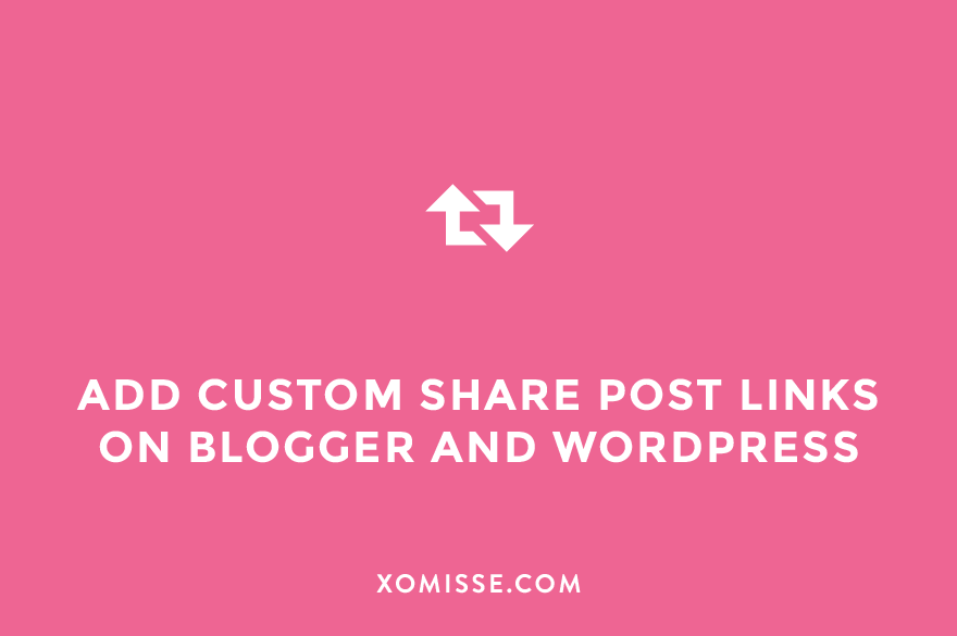 How to add custom share post links, icons and buttons to Blogger and WordPress posts