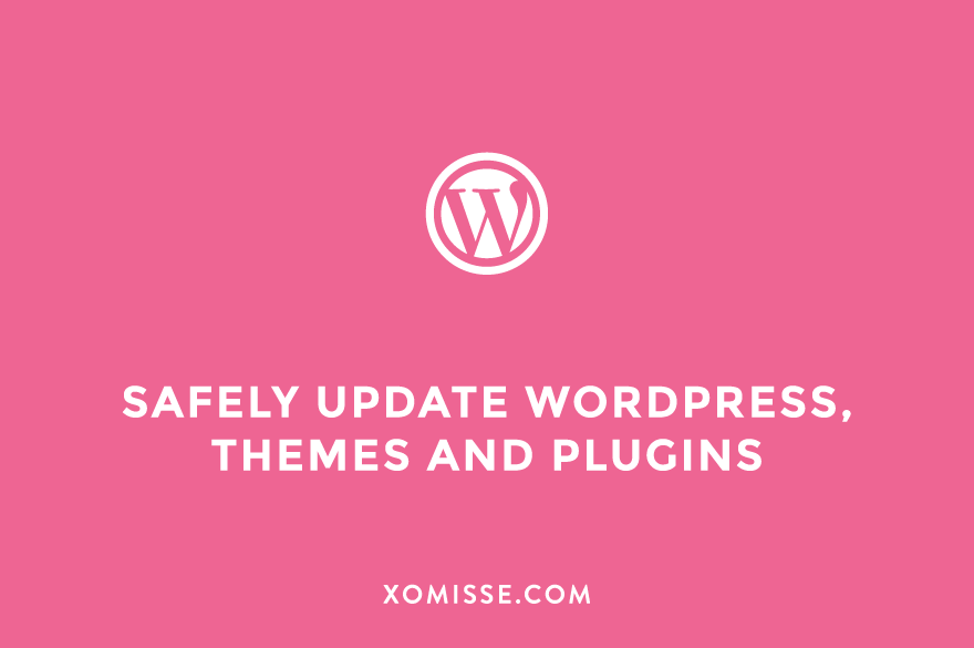 How to safely update WordPress core, themes and plugins