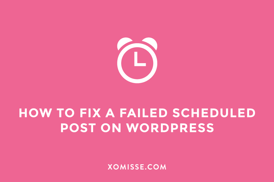 The solution to your failed scheduled blog post on WordPress