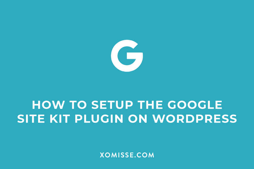 How To Setup The Google Site Kit Plugin On WordPress