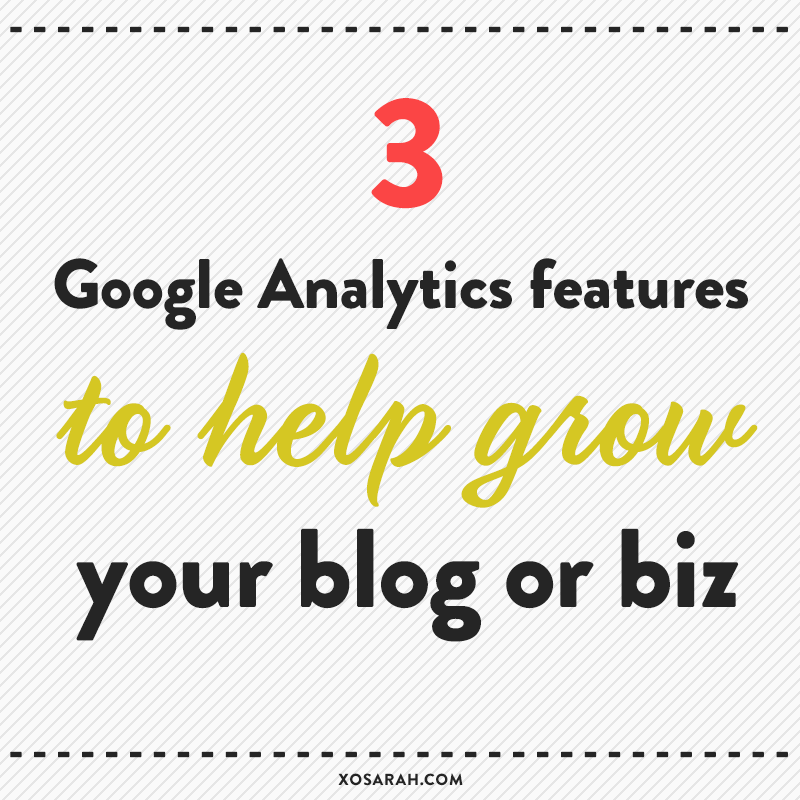 3 Google Analytics features to help grow your blog or business