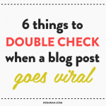 6 things to double check when a blog post goes viral from XOSarah.com