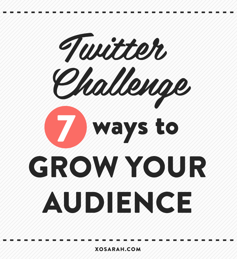 Twitter Challenge: 7 ways to grow your audience