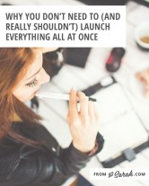 Why you don't need to (and shouldn't) launch everything at once from XOSarah.com
