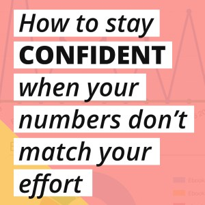 Hey Solopreneur, feeling like you're using all the strategies but your sales and stats are stuck? Here are 4 ways to keep your confidence up as you work like the boss business owner you are!