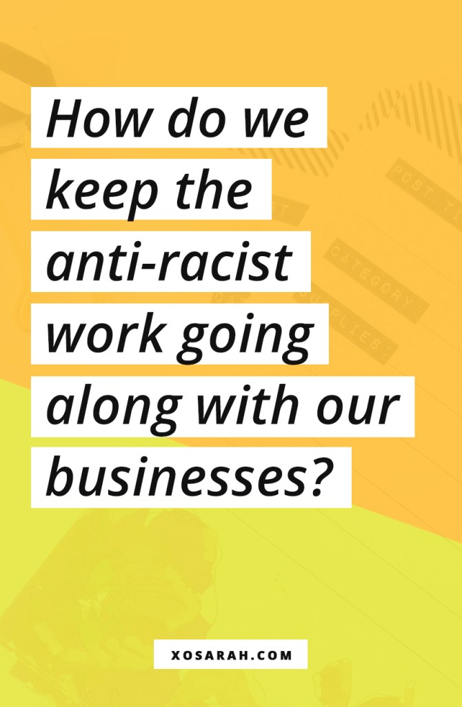Here's the question I keep receiving this week: I'm learning, I'm listening, I want to do better - how do we keep this going?? In this post I'm sharing how we solopreneurs can keep anti-racist actions going along with keeping our businesses running.