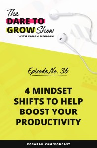 It's not just productivity hacks that will help you get more done and grow your business. Today we're talking about mindset shifts to help you level up.