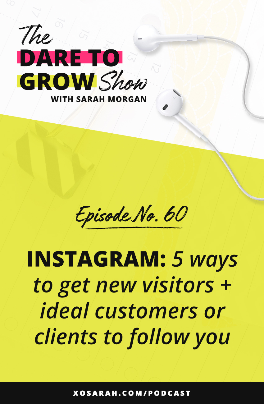Wondering how to get more followers on Instagram. Here are 5 ways to grow your following, turn new visitors into followers, and attract your ideal customers and clients.