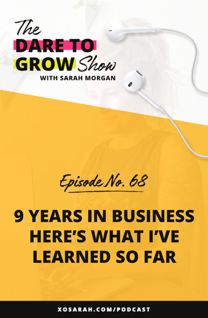 Here's what I've learned after 9 years in business working as a web designer, creating ebooks and online courses, working with clients, and thousands of students. I'm sharing 6 lessons to keep you hitting your goals and growing your business for years to come.
