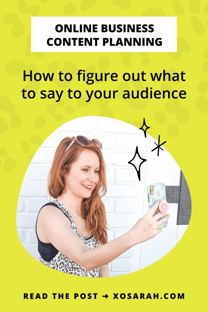 """What the heck do I say to my audience? I'm sharing 3 ways to figure out what to say to your audience (to turn them into customers and clients) without having that """"WTF do I even say??"""" moment again. XOSarah.com"""