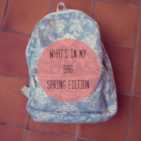 What's In My Bag: Spring Edition