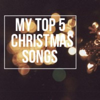 My Top 5 Christmas Songs