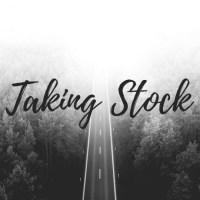 Taking Stock - My Life Right Now