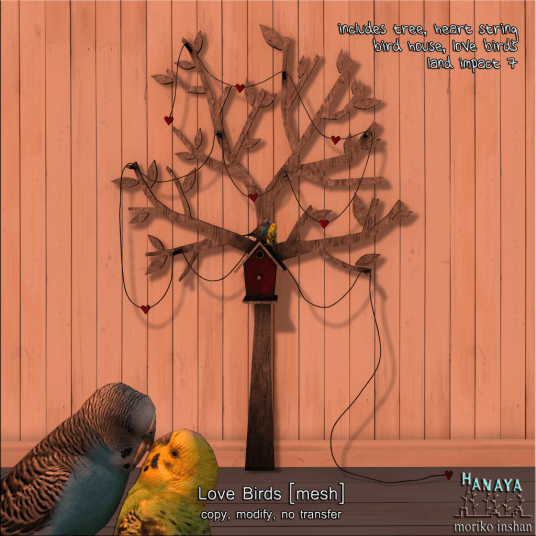 -Hanaya- Love Birds http://maps.secondlife.com/secondlife/Gwarl/77/72/755
