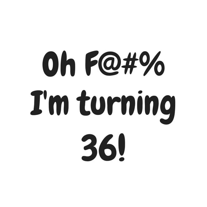 Oh-F@-Im-turning-36