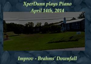 20140414XD-Improv-Brahms_s_Downfall(TitlesCARD)