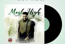 Photo of [Music] Edwin Alex – Most High