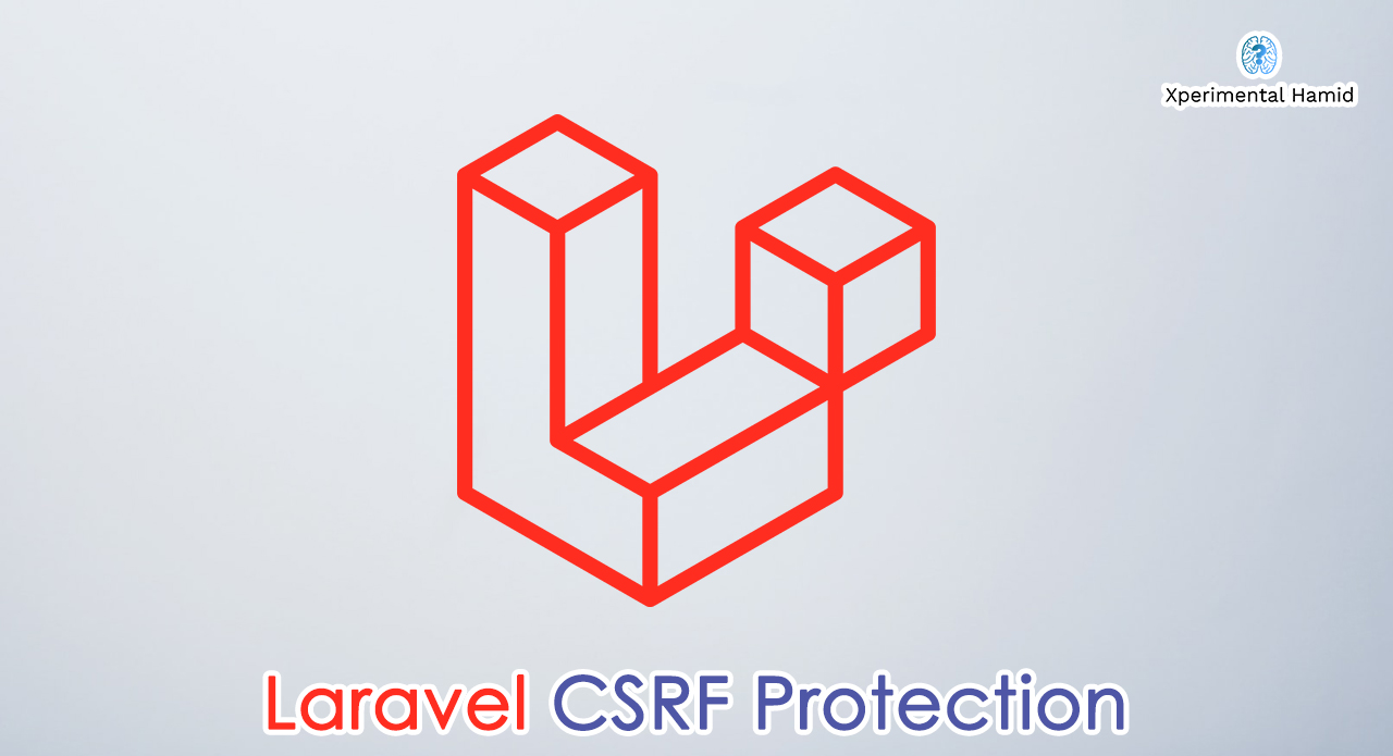 Laravel CSRF Protection