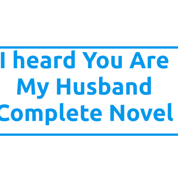 Ĉapitro 267 - 268 de Novelo I Heard You Are My Husband