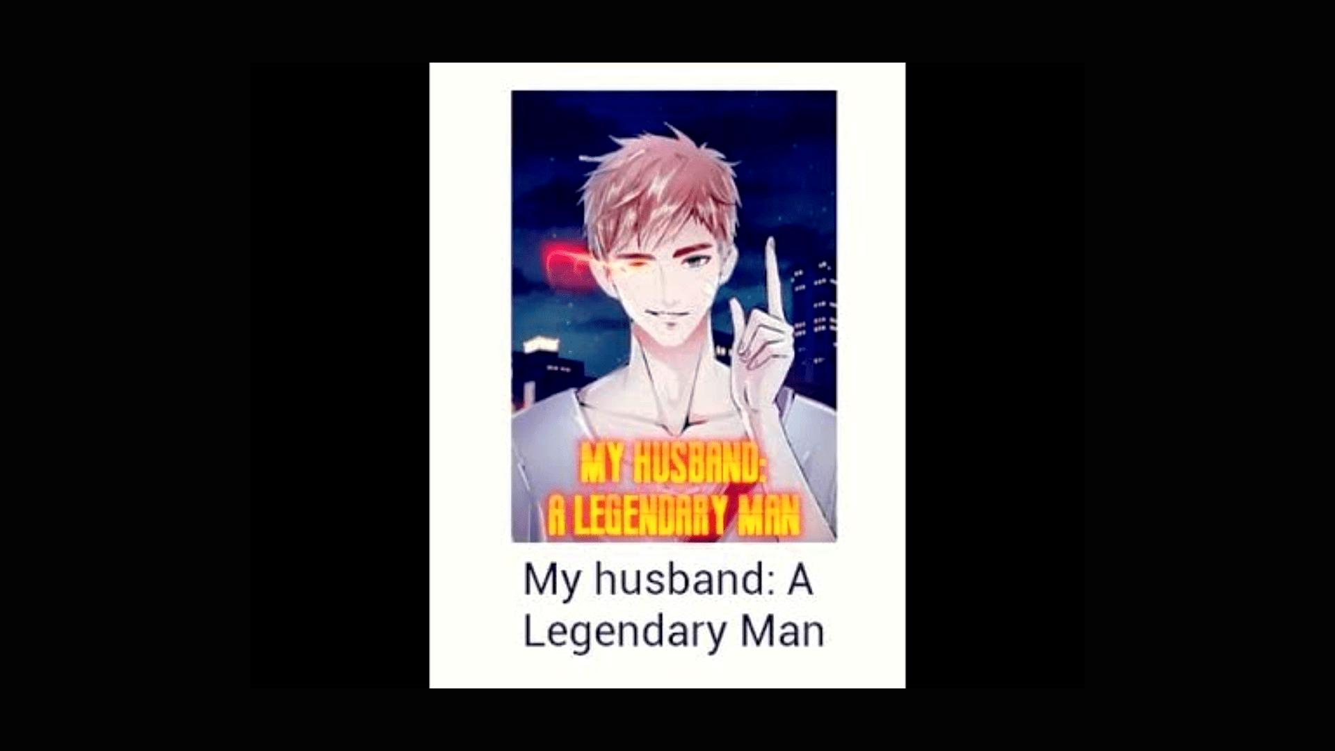 My Husband a Legendary Man