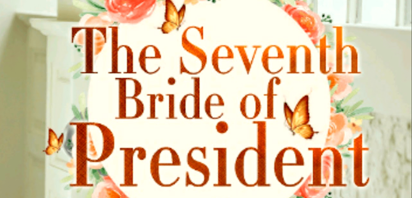 The Seventh Bride of the President Novel