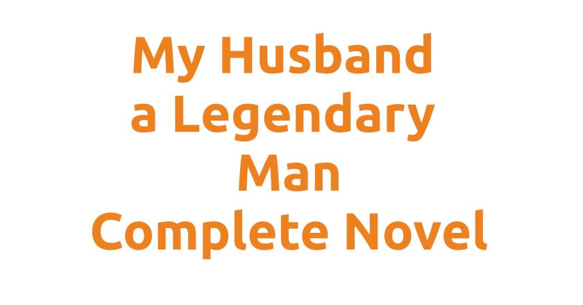 Chapter 277 – 278 My Husband a Legendary Man Novel