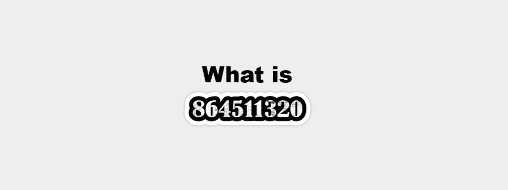 What is 864511320
