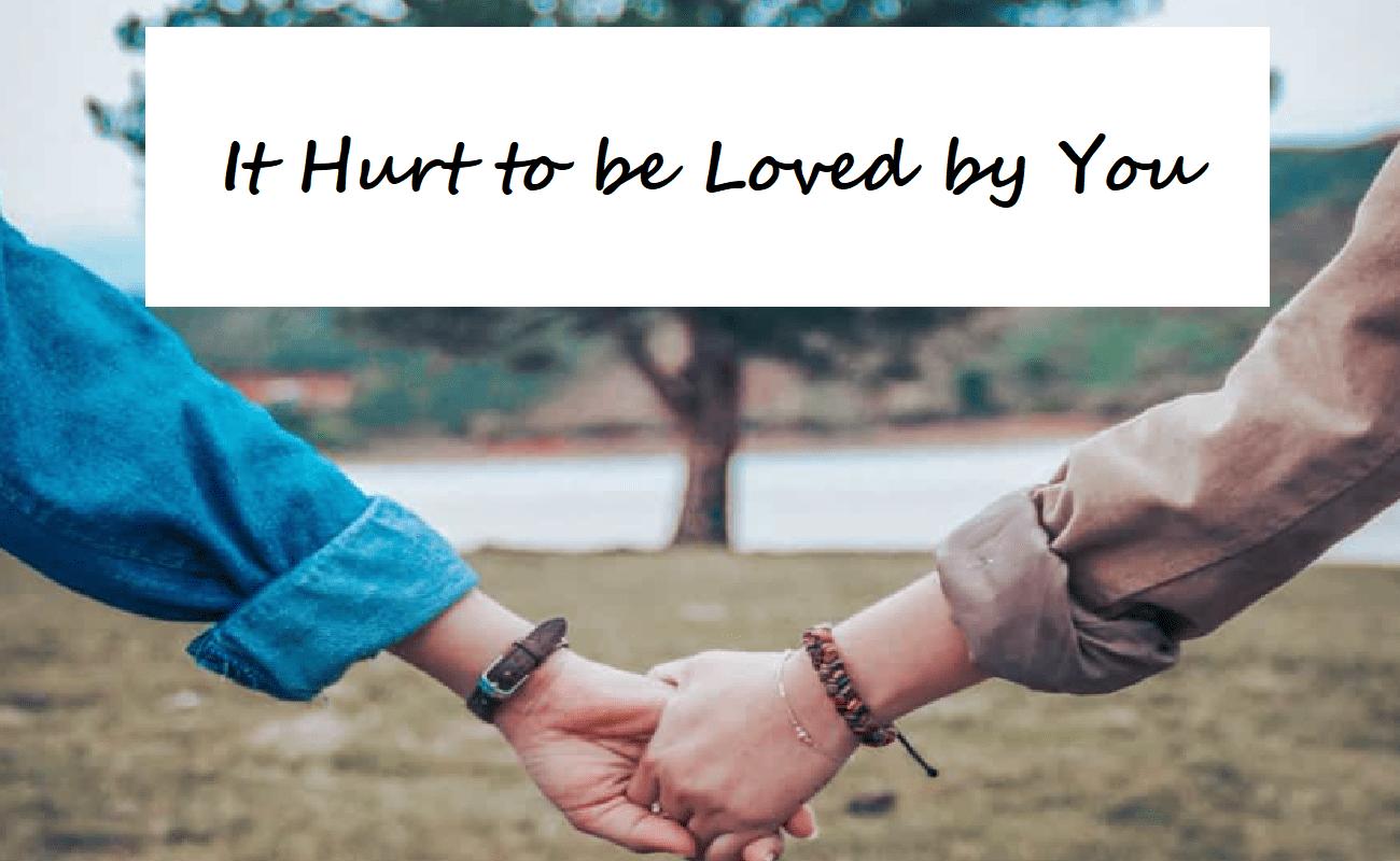 あなたに愛されるのは痛い