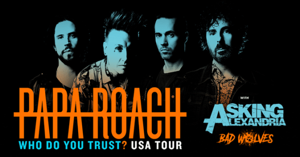 PAPA ROACH 'WHO DO YOU TRUST? TOUR'
