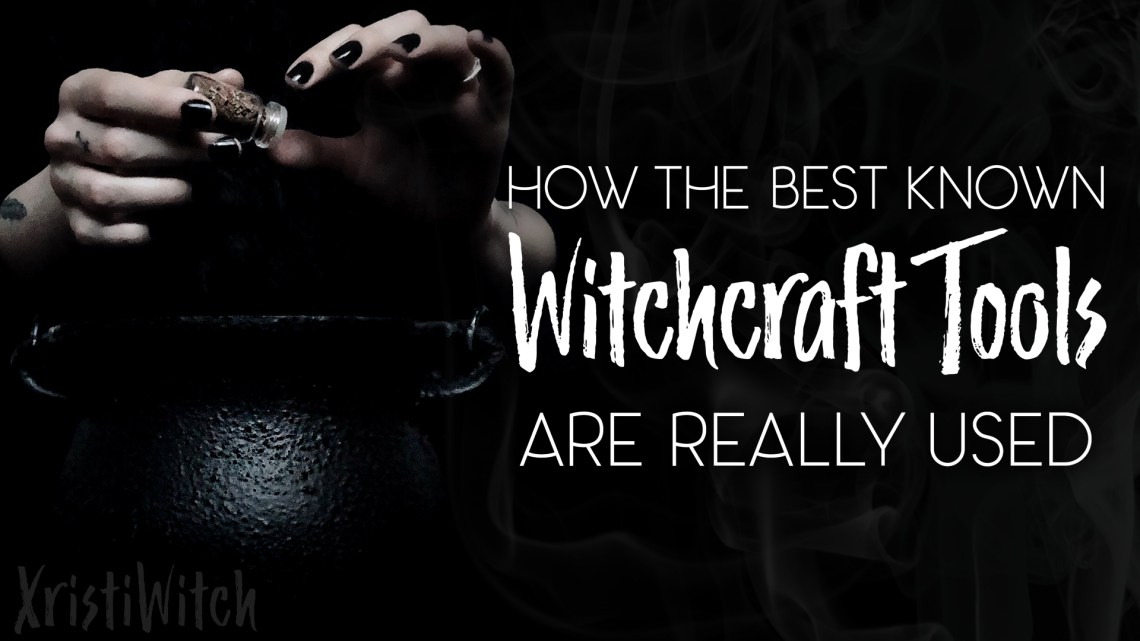 How the Best Known Witchcraft Tools are Really Used | Xristi
