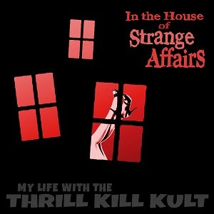 """MY LIFE WITH THE THRILL KILL KULT Announce """"Strange Affairs"""" Fall 2019 Tour"""