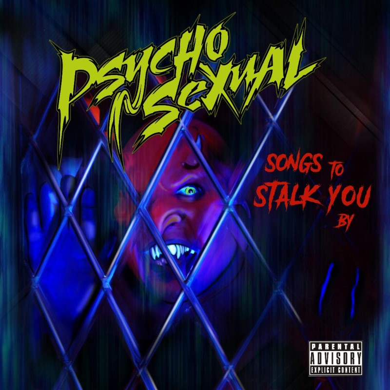 PYSCHOSEXUAL Release Cover EP 'Songs To Stalk You By' with guest Jason Hook (ex- Five Finger Death Punch)