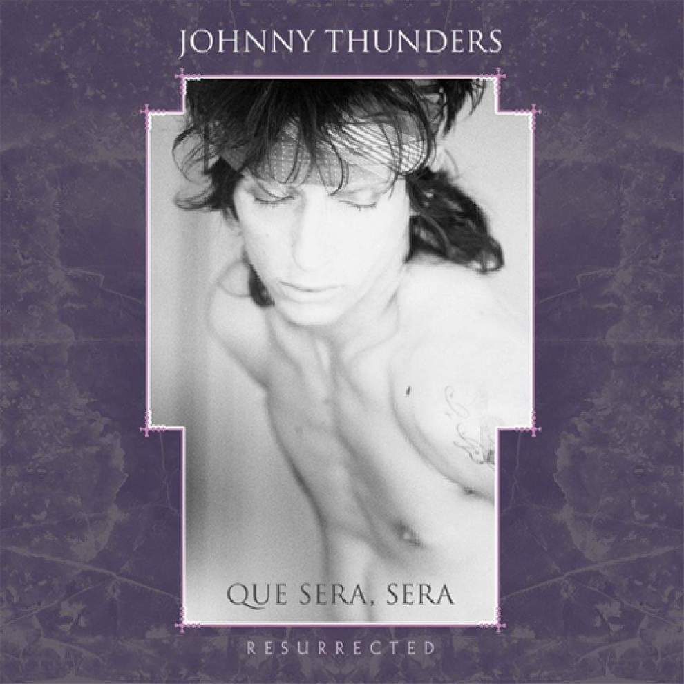 Johnny Thunders - Que Sera Sera Resurrected 3 CD Box Set (Review)