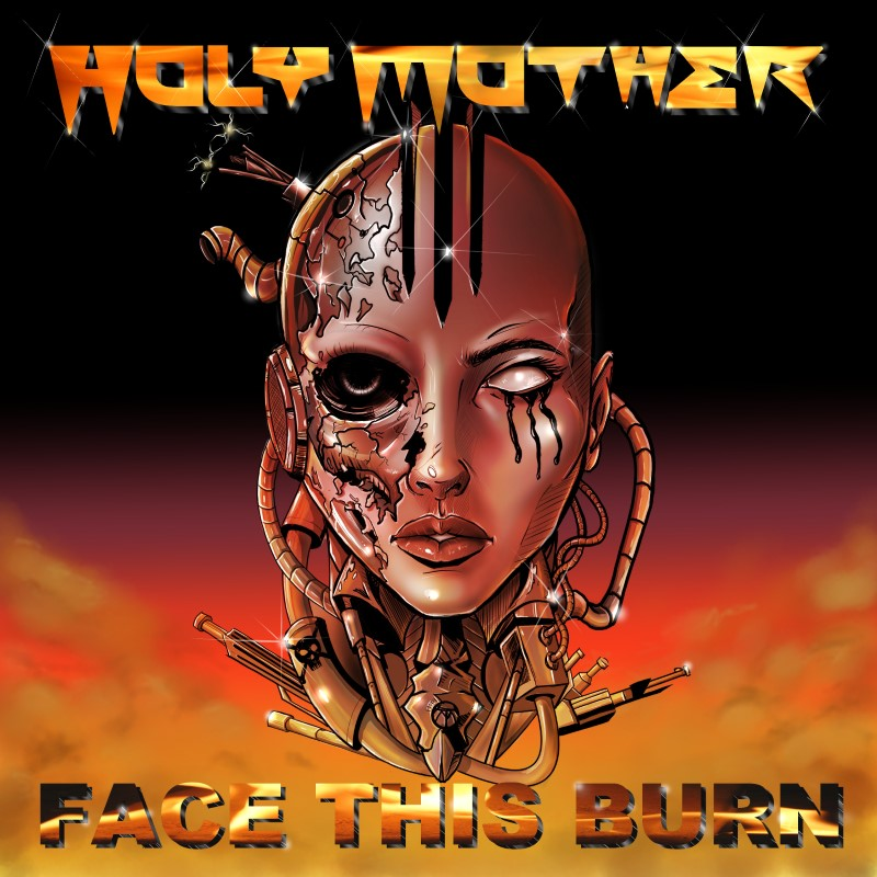 Holy Mother - Face The Burn (Review)