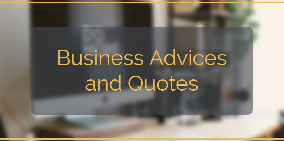 Business Advices and Quotes