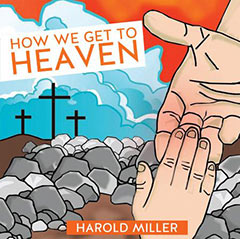 How We Get To Heaven, Harold Miller