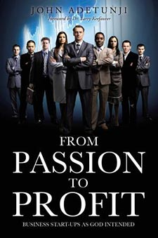 Xulon Press author John Adetunji: From Passion To Profit - Business Start-Ups As God Intended