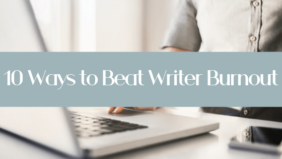 Ever find yourself staring at a blank page with eyes bloodshot from exhaustion? Save yourself the stress with this list of 10 Ways to Beat Writer Burnout!