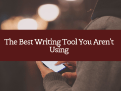 The Best Writing Tool You Aren't Using