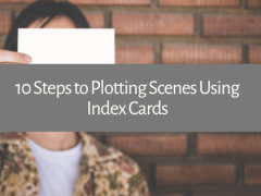 10 Steps to Plotting Scenes Using Index Cards
