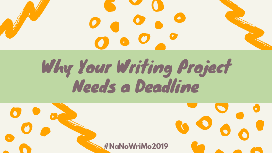 We're about one-third of the way through NaNoWriMo and this week we're talking about why your writing project needs a deadline.