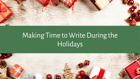 Making time to write is hard enough, add in the holidays and that's a recipe for a writing disaster. Make time to write this holiday season with these tips!