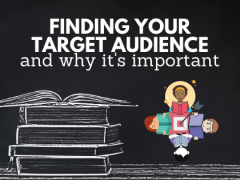 Finding Your Target Audience (and why it's so important).