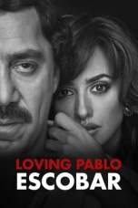 Loving Pablo 20(2017) 17 BluRay 480p & 720p Watch & Download Full Movie