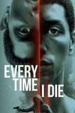 Every Time I Die (2019) BluRay 480p, 720p & 1080p Mkvking - Mkvking.com
