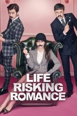 Life Risking Romance (2016) WEBRip 480p, 720p & 1080p Movie Download