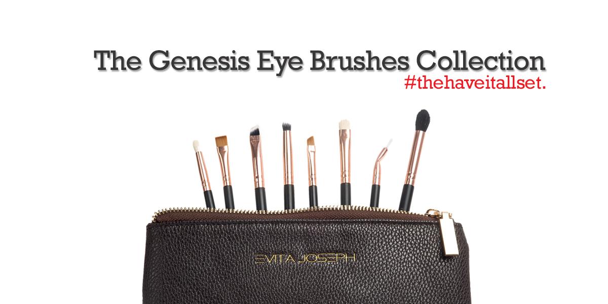 Evita Joseph Brings You The Genesis Eye Brushes Collection