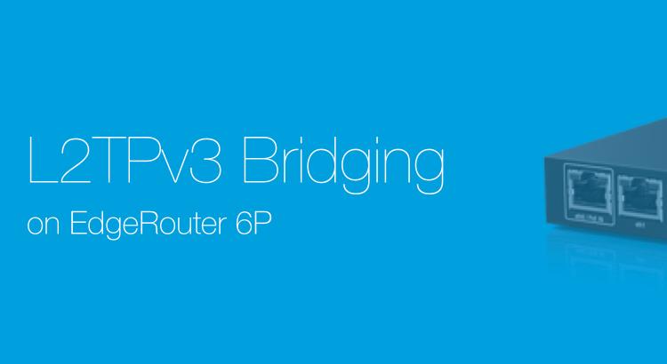 EdgeRouter 6P – 12  自宅と実家を L2 VPN で一体化する